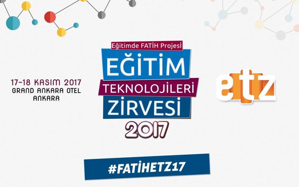 Eğitimde FATİH Projesi Eğitim Teknolojileri Zirvesi 2017